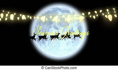 Animation of seasons greetings text with santa claus in sleigh being pulled by reindeers, fairy lights and full moon on black background.