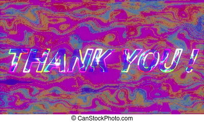 Animation of Thank you! text on screen with bright vibrant glitch stripes flickering in hypnotic motion in seamless loop. Repetition abstract and colour concept digitally generated image.
