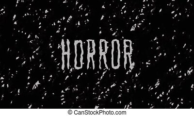Animation of the word horror on the background. Black and...