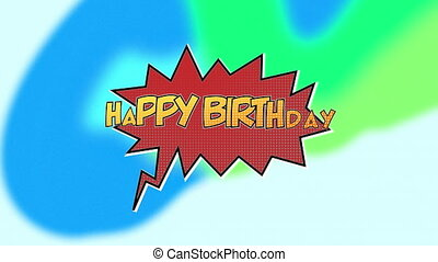 Animation of the words happy birthday on comic book red speech bubble with blue and green background