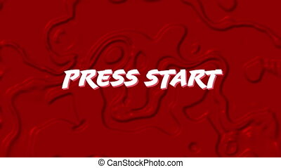 Animation of white words Press Start over red, liquid ...