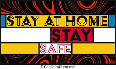 Animation of words Stay At Home Stay Safe in colourful ...