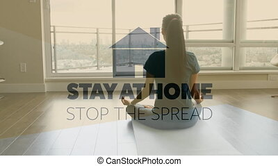 Animation of words Stay Home and Stop the spread written over woman at home