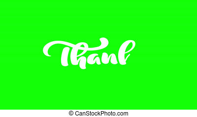 Animation white hand drawn calligraphy lettering text Thanks. modern handwritten with thanksgiving quote on green chroma key. Ful HD video motion.