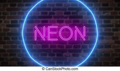 Animation zoom flashing neon sign 'Neon' against a brick...