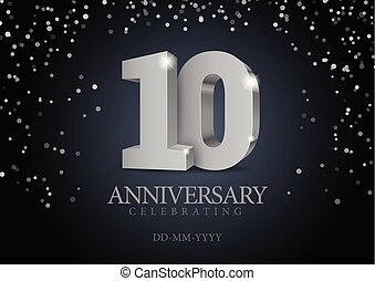 Anniversary 10. silver 3d numbers. Poster template for ...