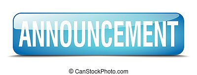 announcement blue square 3d realistic isolated web button