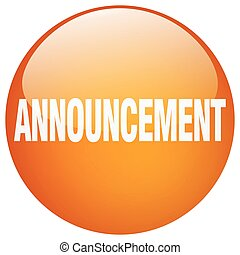 announcement orange round gel isolated push button