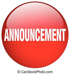 announcement red round gel isolated push button
