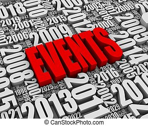 """Annual Events - """"EVENTS"""" 3D text surrounded by calendar..."""