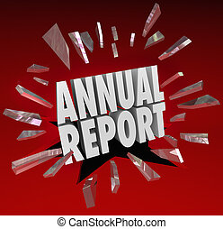 Annual Report words break through glass to illustrate a...