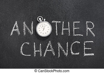 another chance watch - another chance phrase handwritten on...