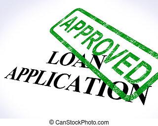 ansökan, lån, överenskommelse, kreditera, godkänd, visar