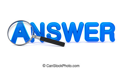 Answer Concept with Magnifying Glass. - Blue word Answer...