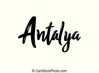 Antalya handwritten calligraphy name of the city. Hand drawn brush calligraphy.