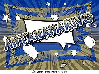 Antananarivo - Comic book style text.