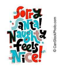 Hand written comical funny slogan about Christmas for social media, card, textile, gift. Sketch quote, phrase on white background, typography slogan.