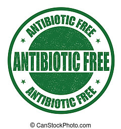 Antibiotic free grunge rubber stamp on white background, vector illustration