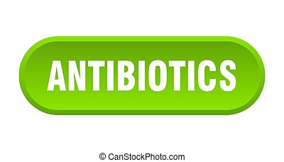 antibiotics button. rounded sign on white background - ...