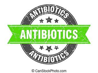 antibiotics round stamp with ribbon. label sign - ...