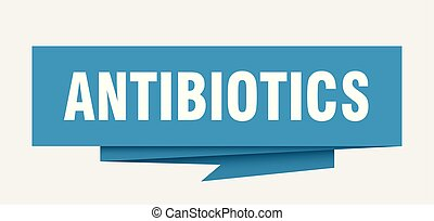 antibiotics sign. antibiotics paper origami speech bubble....