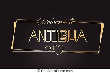 Antigua Welcome to Golden text Neon Lettering Typography Vector Illustration.