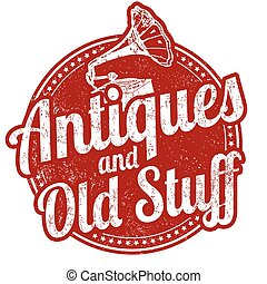Antiques and old stuff stamp - Antiques and old stuff grunge...