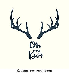 Antler with the inscription: Oh my deer.