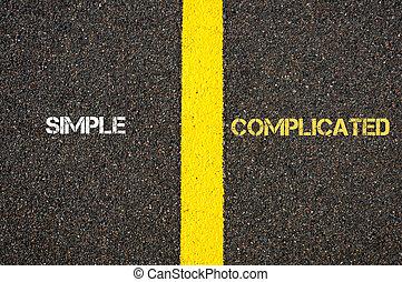 Antonym concept of SIMPLE versus COMPLICATED