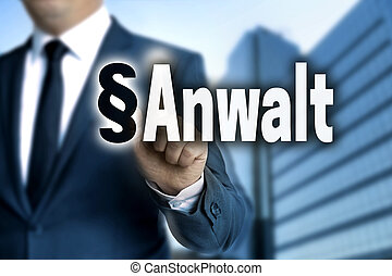Anwalt (in german Lawyer) touchscreen is operated by businessman