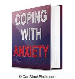 Anxiety advice concept. - Illustration depicting a book with...