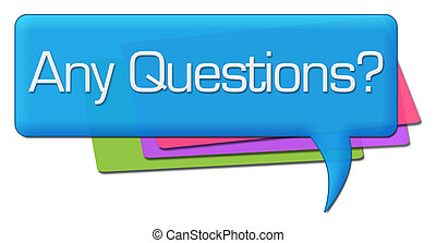 Any Questions Colorful Comments - Any questions text over ...