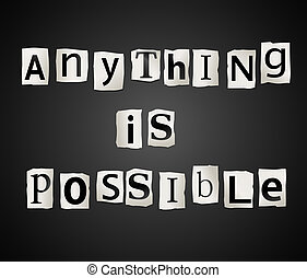 Anything is possible. - Illustration depicting cutout...