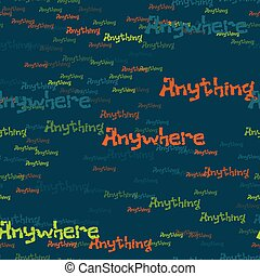 Anywhere anything pattern. Typography only series. Minimal...