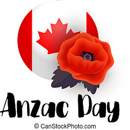 Anzac Day vector poster. Remembrance Day tag with a Flag of Canada. Bright Red Poppy flower - International symbol of peace.