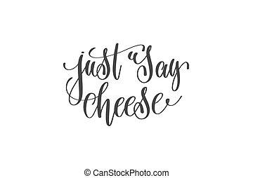 apenas, dizer, queijo, -, mão, lettering, positivo, citação