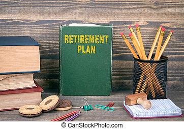 aposentadoria, madeira, concept., livro, plano, fundo
