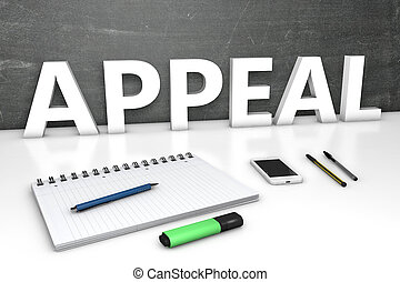 Appeal - text concept with chalkboard, notebook, pens and ...