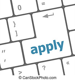Apply online by pressing computer keyboard key to complete your application for a job