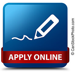 Apply online (edit pen icon) blue square button red ribbon in middle