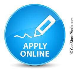 Apply online (edit pen icon) elegant cyan blue round button