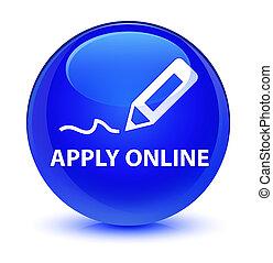 Apply online (edit pen icon) glassy blue round button