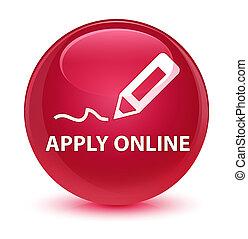 Apply online (edit pen icon) glassy pink round button