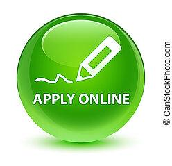 Apply online (edit pen icon) glassy green round button