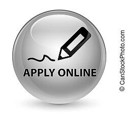 Apply online (edit pen icon) glassy white round button