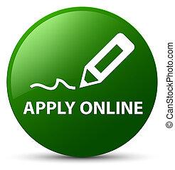 Apply online (edit pen icon) green round button