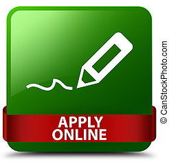 Apply online (edit pen icon) green square button red ribbon in middle