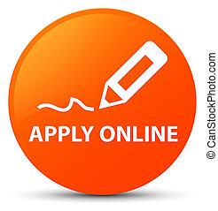 Apply online (edit pen icon) orange round button