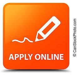 Apply online (edit pen icon) orange square button