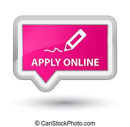 Apply online (edit pen icon) prime pink banner button